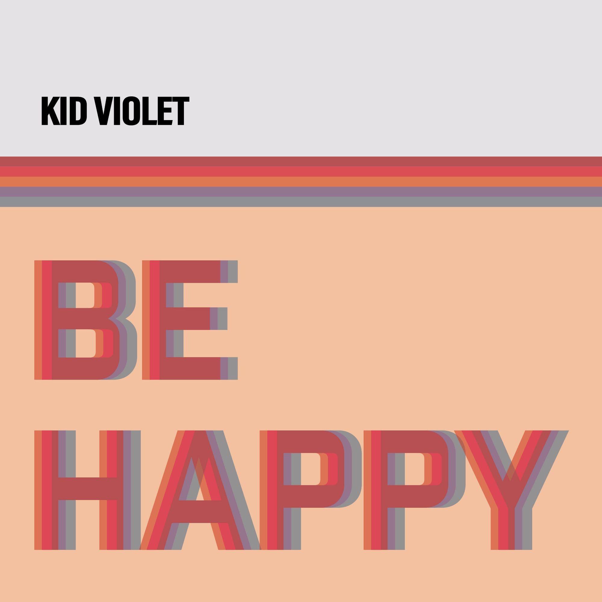 """KID VIOLET """"Be Happy"""""""