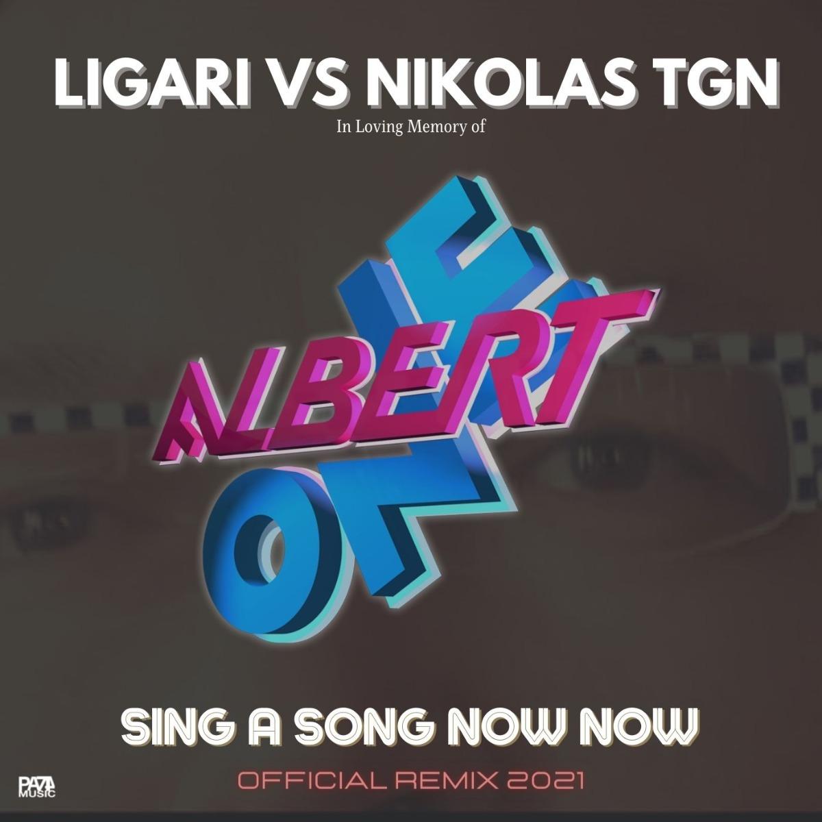 "LIGARI vs NIKOLAS TGN ""Sing a Song Now Now"" (Remix 2021)"