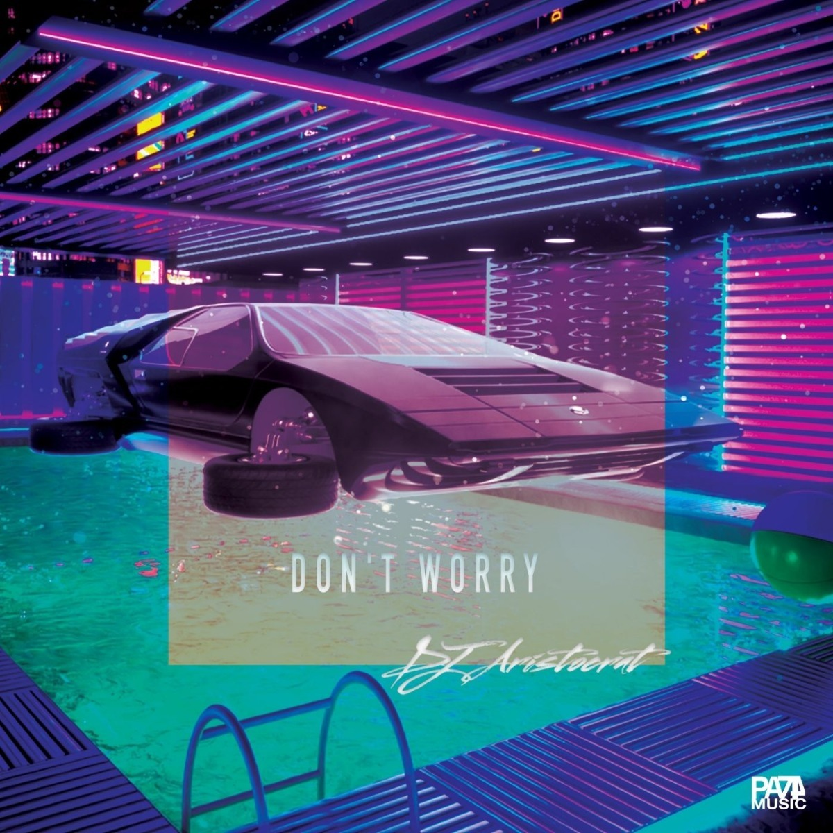 "DJ ARISTOCRAT ""Don't Worry"" ©PA74 Music"