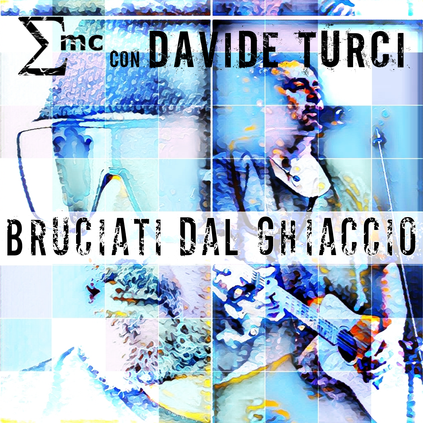"Σmc con Davide Turci ""Bruciati dal Ghiaccio"" ©PA74 Music Publishing - Nuzone Records"